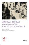 Ciencia y sanidad en la Valencia capital de la República - Josep Lluís Barona Vilar, Josep Bernabeu-Mestre, eds.