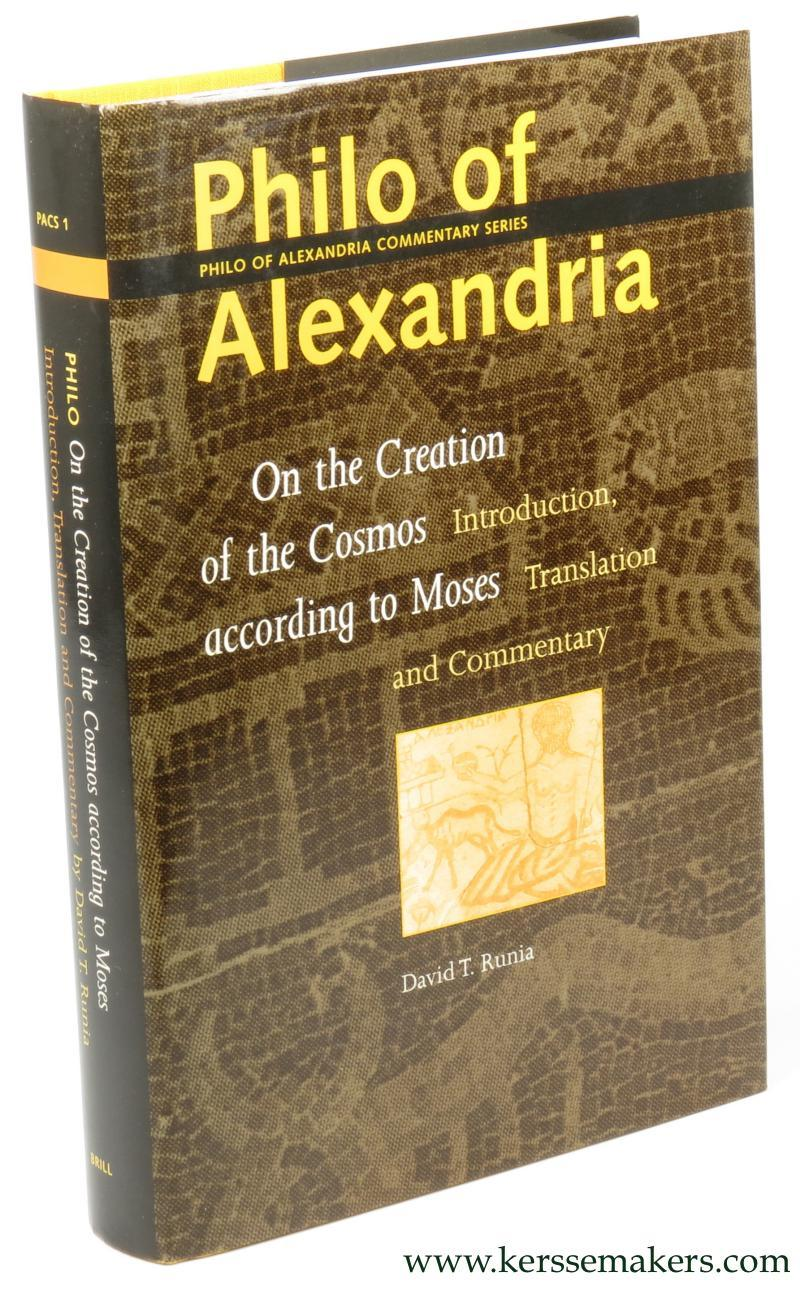 Philo of Alexandria. On the creation of the cosmos according to Moses. - RUNIA, DAVID T. (ed.).