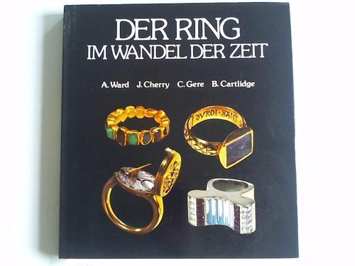 Der Ring im Wandel der Zeit: Ward, A. /