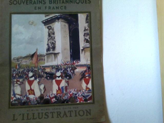 Les Souverains Britanniques en France. Album hors: L'Illustration (Hrsg.):