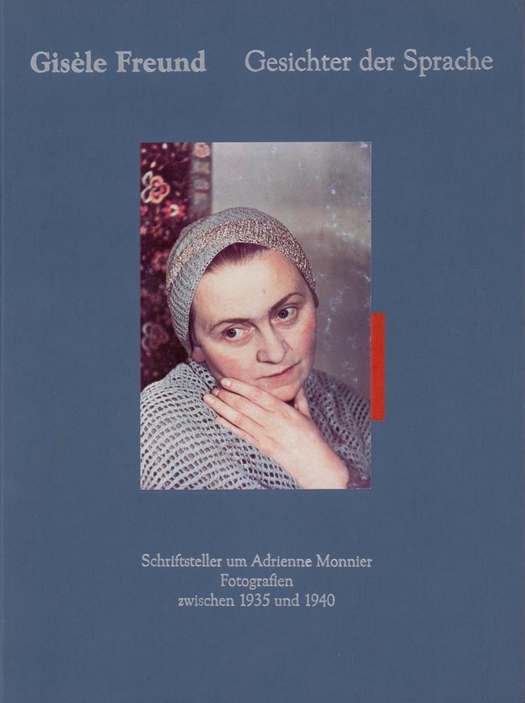 Gesichter der Sprache. Schriftsteller um Adrienne Monnier. Fotografien zwischen 1935 und 1940. - Freund, Gisèle.