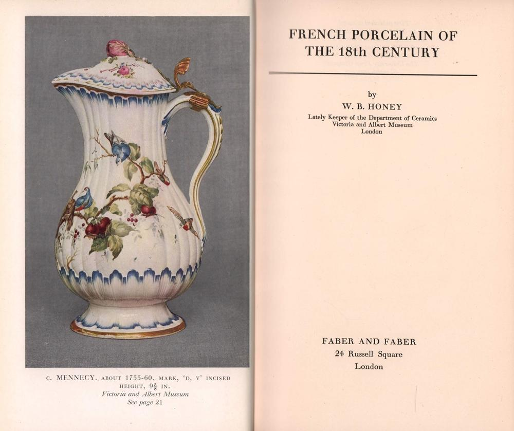 French porcelain of the 18th century.: Honey, W. B.