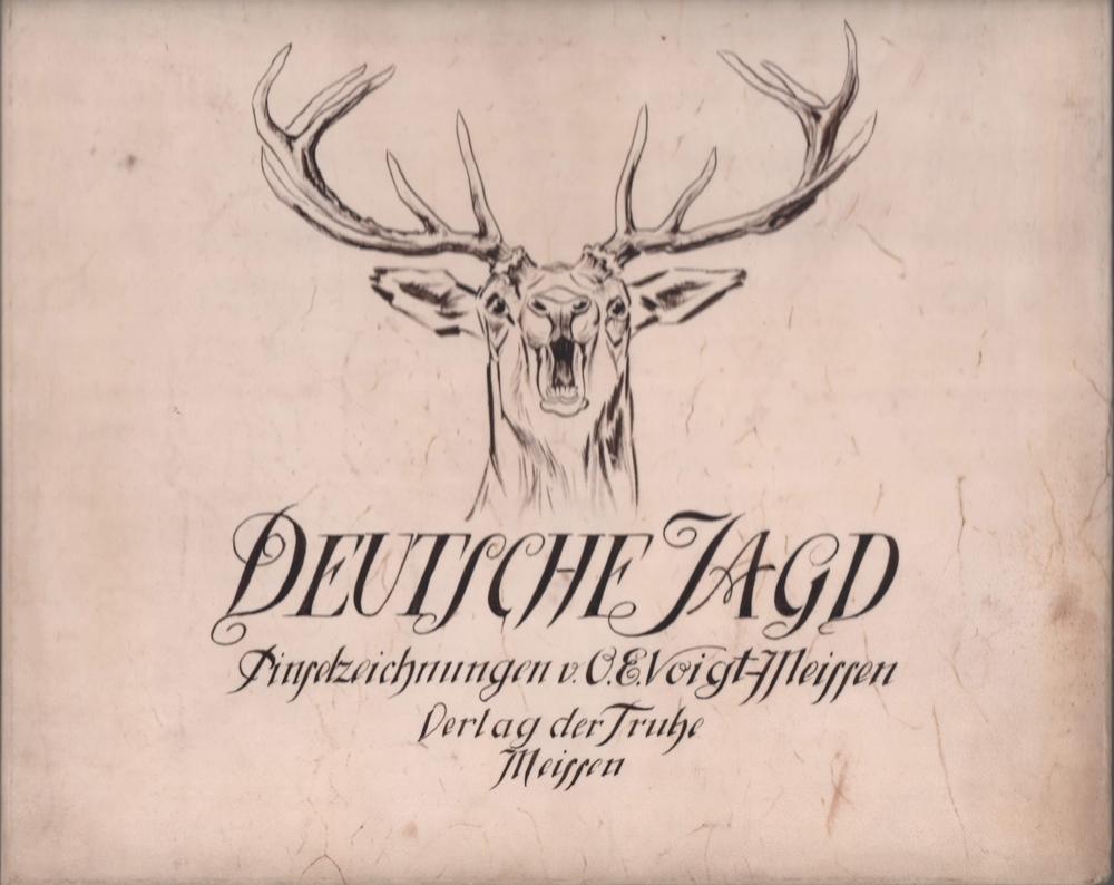 Deutsche Jagd. Pinselzeichnungen von O. Ed. Voigt-Meissen.: Voigt, Otto Eduard.