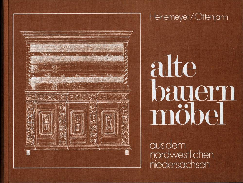 Alte Bauernmöbel. Volkstümliche Möbel aus dem nordwestlichen: Heinemeyer, Elfriede /