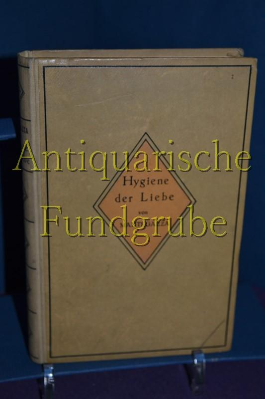 Die Hygiene der Liebe. Neue deutsche Ausgabe: Mantegazza, Paul: