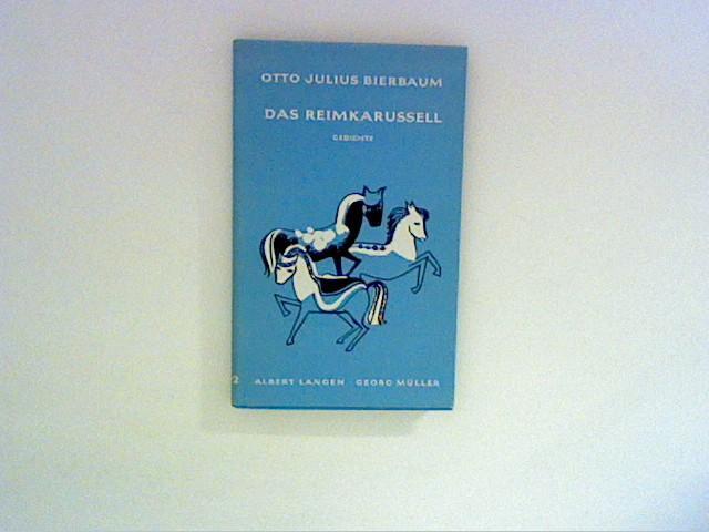 Das Reimkarussell : Eine Auswahl seiner Gedichte.: Bierbaum, Otto Julius: