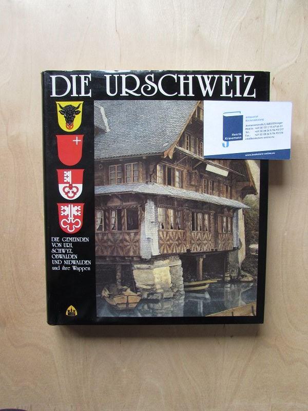 Die Urschweiz und ihre Wappen - Die: Gisler, Ambros, Franz