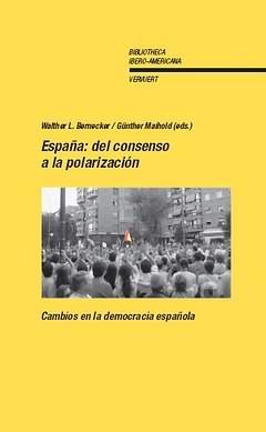 España: del consenso a la polarización : Cambios en la democracia española / Walther L. Bernecker, Günther Maihold (eds.)