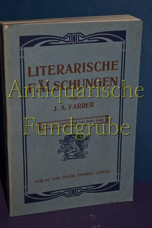 Literarische Fälschungen. von J. A. Farrer. Mit: Farrer, James Anson