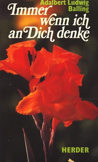 Immer wenn ich an Dich denke ; Fotographie und Gestaltung Werner Bleyer,.