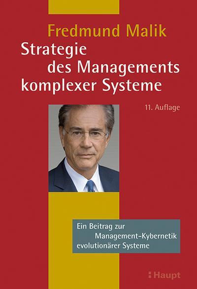 Strategie des Managements komplexer Systeme : Ein: Fredmund Malik