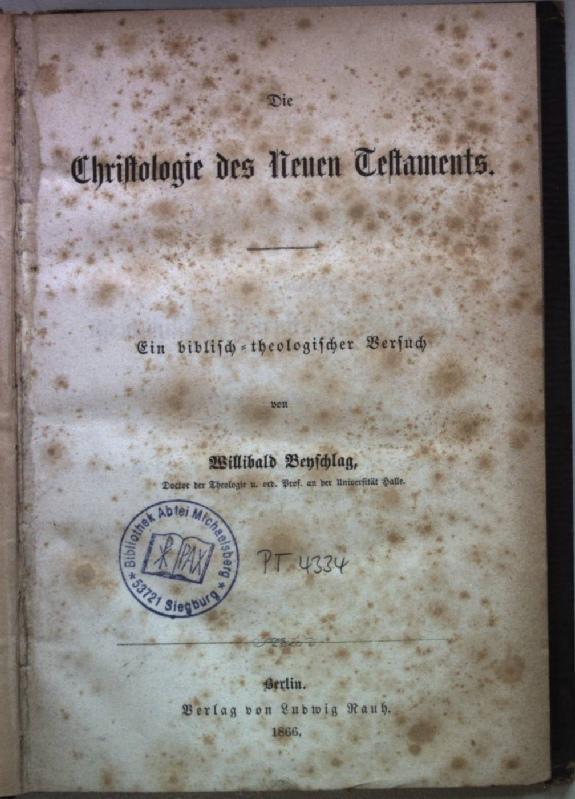 Die Christologie des Neuen Testaments. Ein biblisch-theologischer: Beyschlag, Willibald:
