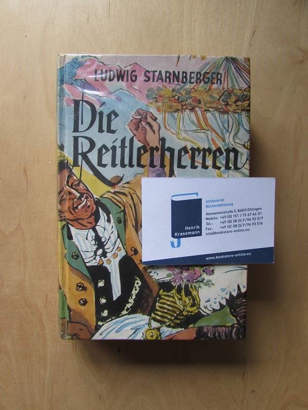Die Reitlerherren - Bergbauernroman: Starnberger, Ludwig: