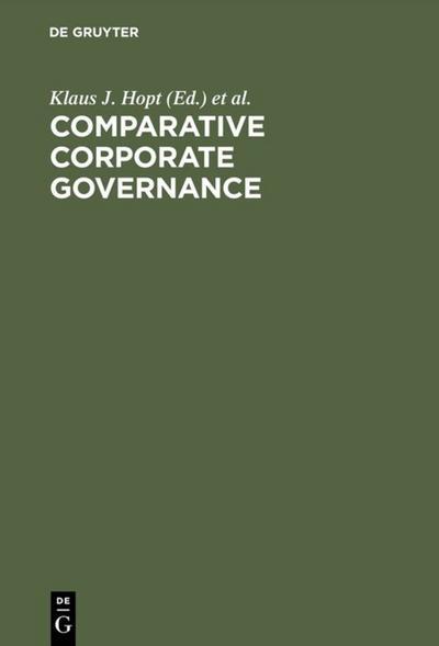 Comparative Corporate Governance : Essays and Materials: Klaus J. Hopt