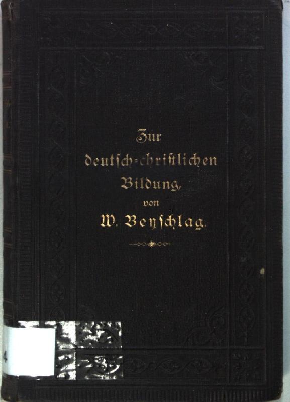 Zur deutsch-christlichen Bildung: Gesammelte popular-theologische Vorträge.: Beyschlag, Willibald: