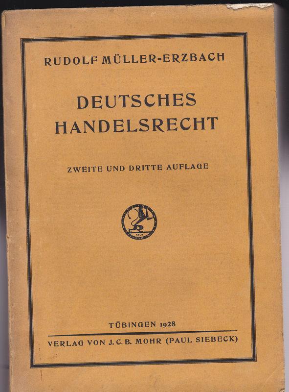 Deutsches Handelsrecht. Zweite und dritte Auflage: Müller-Erzbach, Rudolf