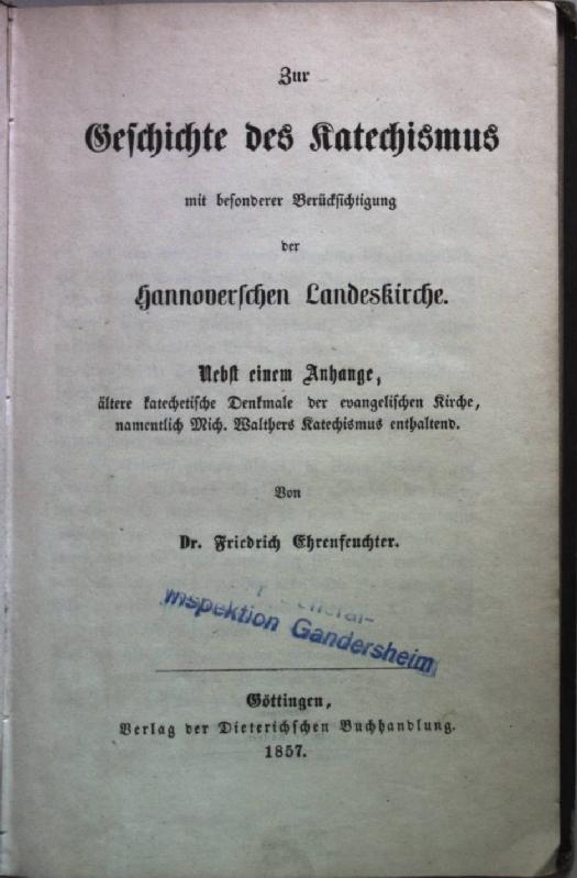 Zur Geschichte des Katechismus mit besonderer Berücksichtigung: Ehrenfeuchter, Friedrich: