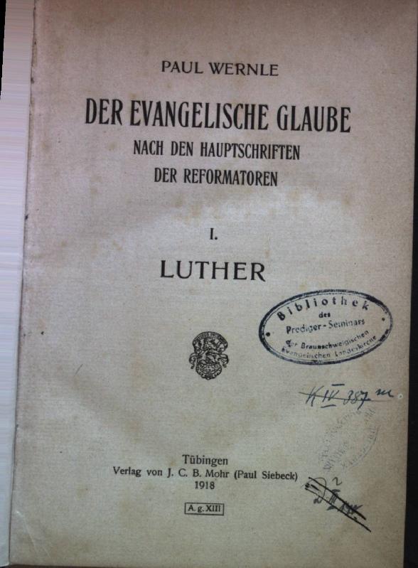 Der evangelische Glaube nach den Hauptschriften der: Wernle, Paul: