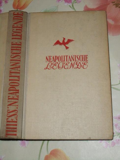 Neapolitanische Legende : Roman (Erstes Buch) Frank: Thiess, Frank: