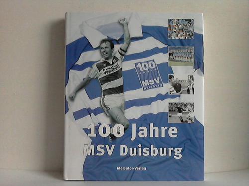 100 Jahre MSV Duisburg. Wo Meiderich siegt - Dahmen, Dagmar / Kewitz, Hermann / Bemmann, Bernd