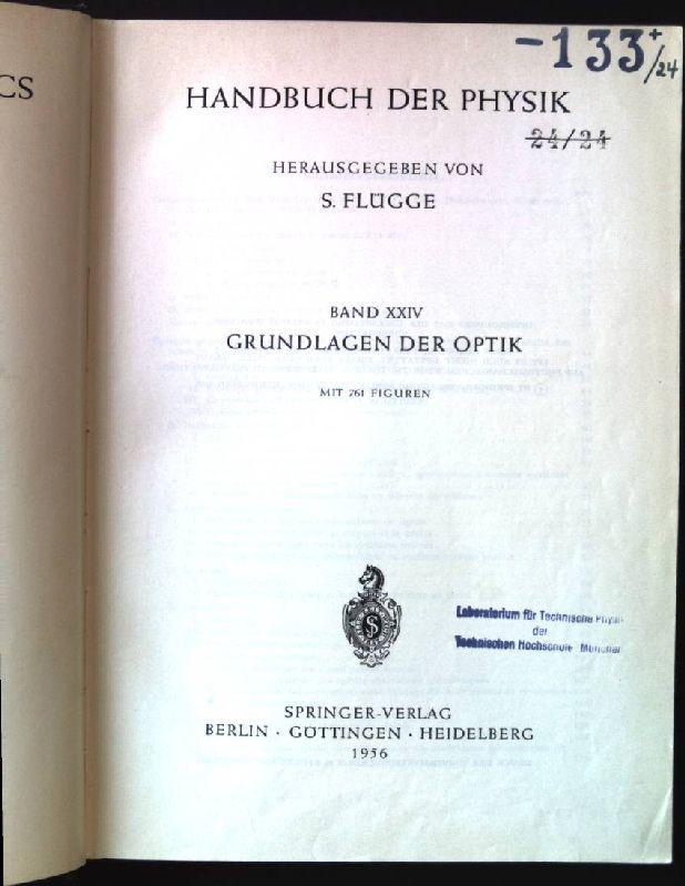 Grundlagen der Optik. Handbuch der Physik. Band: Flügge, S. (Hrsg.):