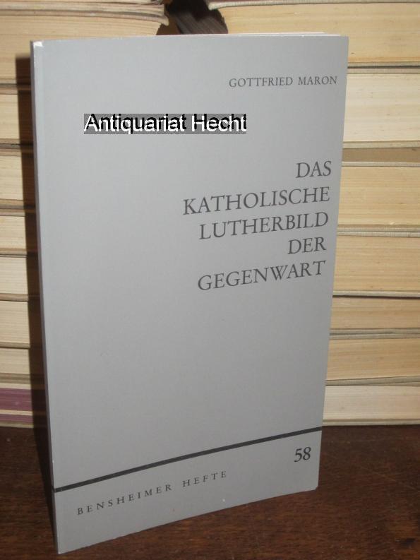 Das katholische Lutherbild der Gegenwart. Anmerkungen und: Maron, Gottfried: