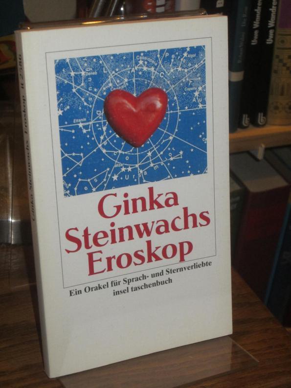 Eroskop. Ein Orakel für Sprach- und Sternverliebte.: Steinwachs, Ginka: