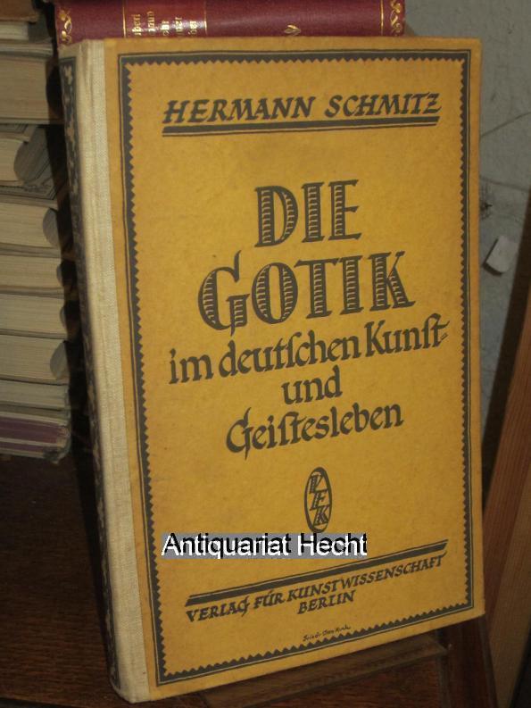 Die Gotik im deutschen Kunst- und Geistesleben.: Schmitz, Hermann: