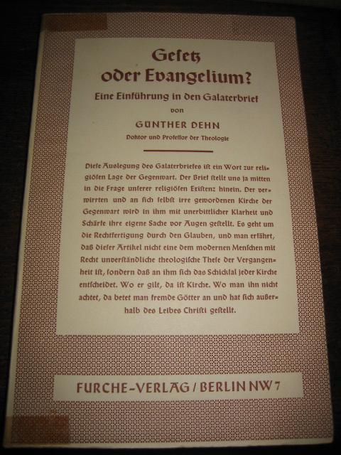 Gesetz oder Evangelium? Eine Einführung in den: Dehn, Günther: