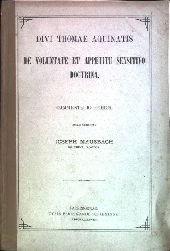 Divi Thomae Aquinatis: De voluntate et appetitu: Mausbach, Joseph: