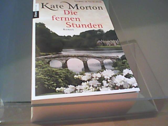 Die fernen Stunden: Roman - Morton, Kate