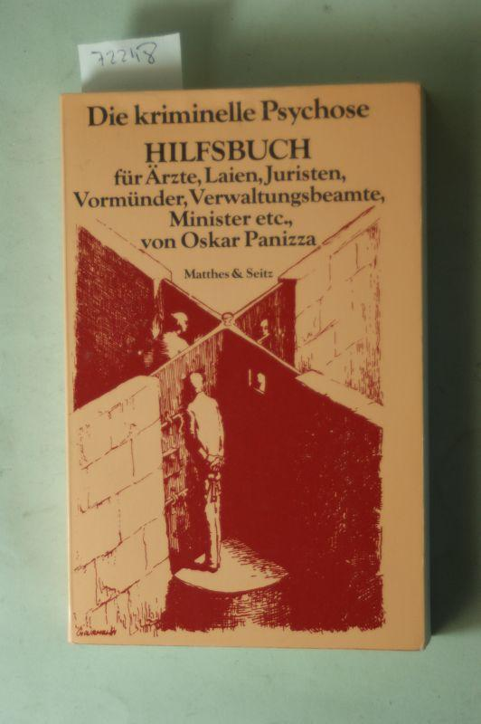 Die kriminelle Psychose, genannt Psichopatia criminalis: Hilfsbuch: Panizza, Oskar: