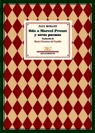 Oda a Marcel Proust y otros poemas. Traducción de Marie-Christine del Castillo. Prólogo de Juan Bonilla. - MORAND, Paul.-