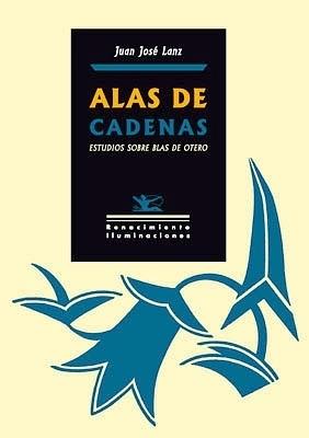 Alas de cadenas. Estudios sobre Blas de Otero. - LANZ, Juan José.-