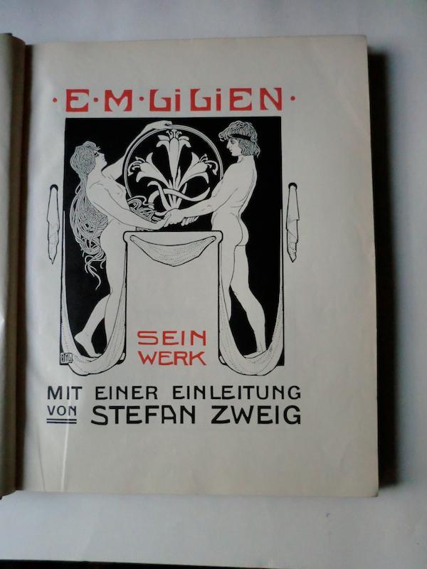 E. M. LILIEN. Sein Werk. Mit einer: LILIEN, E. M.