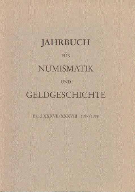 Jahrbuch für Numismatik und Geldgeschichte Band XXXVII/XXXVIII: Herausgegeben von der