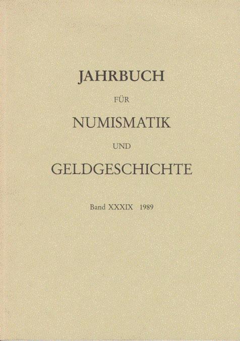 Jahrbuch für Numismatik und Geldgeschichte Band XXXIX: Herausgegeben von der
