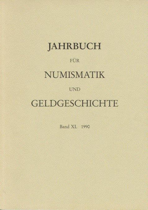 Jahrbuch für Numismatik und Geldgeschichte Band XL: Herausgegeben von der