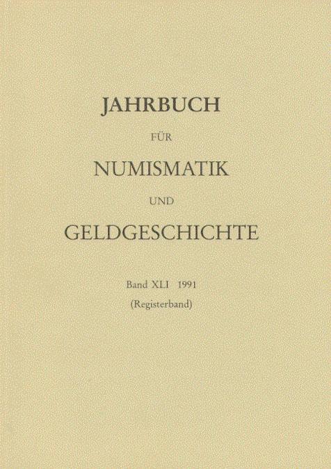 Jahrbuch für Numismatik und Geldgeschichte Band XLI: Herausgegeben von der