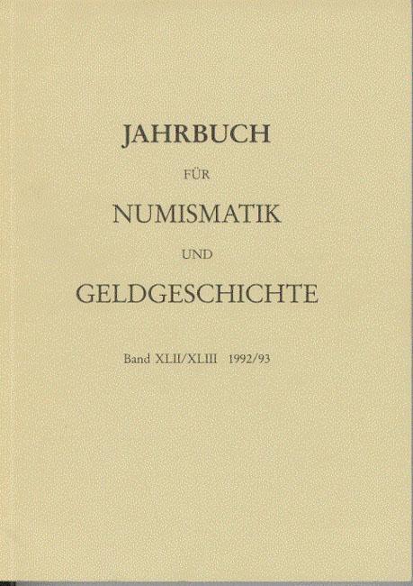 Jahrbuch für Numismatik und Geldgeschichte Band XLII/XLIII: Herausgegeben von der