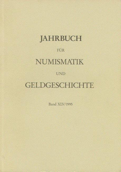 Jahrbuch für Numismatik und Geldgeschichte Band XLV: Herausgegeben von der