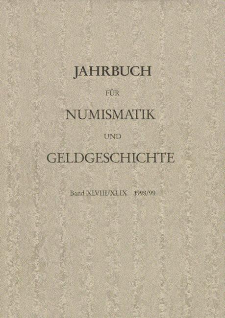 Jahrbuch für Numismatik und Geldgeschichte Band XLVIII/XLIX: Herausgegeben von der