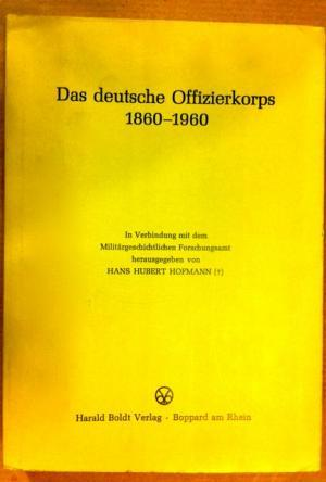 Das deutsche Offizierkorps 1860-1960 (Büdinger Vorträge 15/1977;: Hofmann, Hans Hubert;