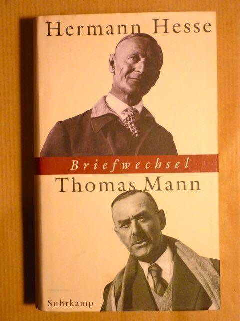 Briefwechsel Hermann Hesse - Thomas Mann: Hesse, Hermann; Thomas