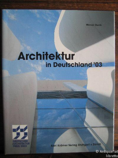 Architektur in Deutschland `03. Deutscher Architekturpreis 2003.: Durth, Werner: