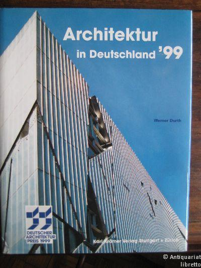 Architektur in Deutschland `99. Deutscher Architekturpreis 1999.: Durth, Werner:
