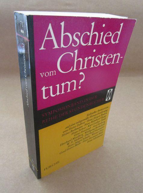 Abschied vom Christentum? Siebzehn Antworten von Publizisten: Zahrnt, Heinz u.