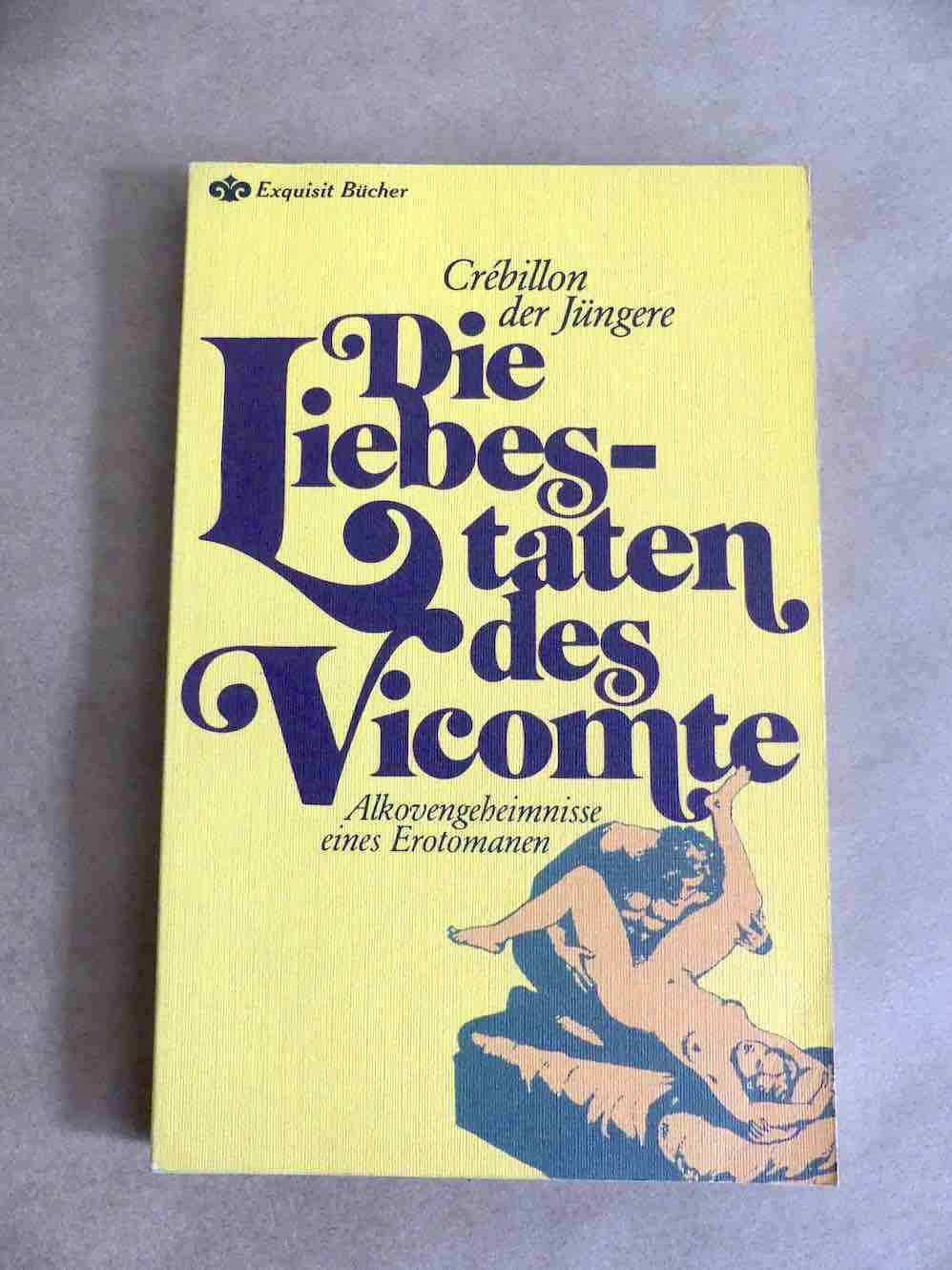 Die Liebestaten des Vicomte.: Crébillon der Jüngere.