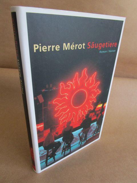 Säugetiere. Roman. - Aus dem Französischen von: Merot, Pierre.
