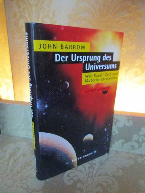 Der Ursprung des Universums. Wie Raum, Zeit: Barrow, John.